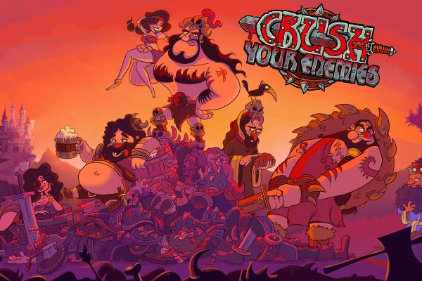 Crush Your Enemies (Bildrechte: Gambitious)