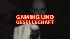 Gaming und Gesellschaft (Bildrechte: macinplay)